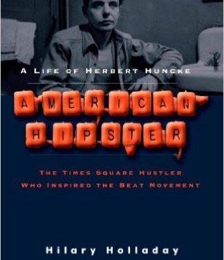 American Hipster: A Life of Herbert Huncke
