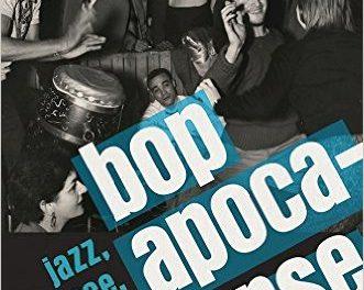 Martin Torgoff and John Tytell: Bop Apocalypse