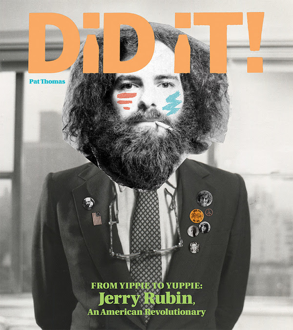 New Book: Jerry Rubin, Yippies, Chicago 8, Ginsberg, Dylan, John & Yoko