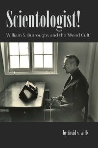 Scientologist! William S Burroughs and the 'Weird Cult'