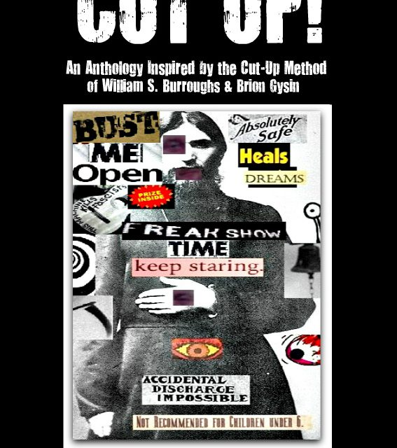 CUT UP! An Anthology Inspired by the Cut-Up Method of William S. Burroughs and Brion Gysin