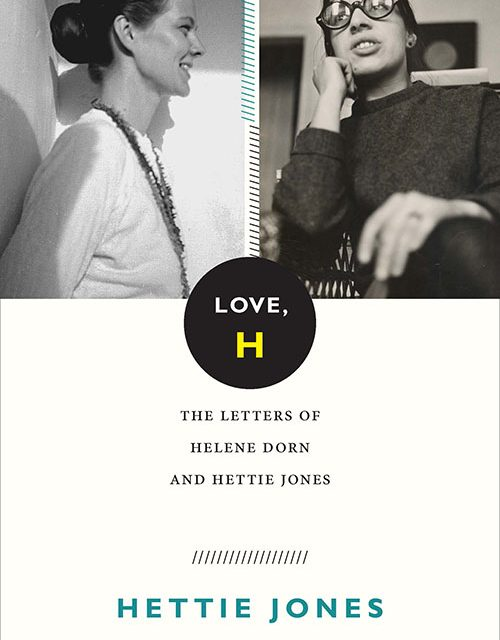 Love, H: The Letters of Helene Dorn and Hettie Jones